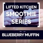 Smoothie Series #10: Blueberry Muffin – mustikkasmoothie