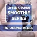 Smoothie Series #11: Pint Among Friends by Johannes Hattunen